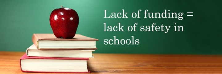 Lack of funding = lack of safety in schools